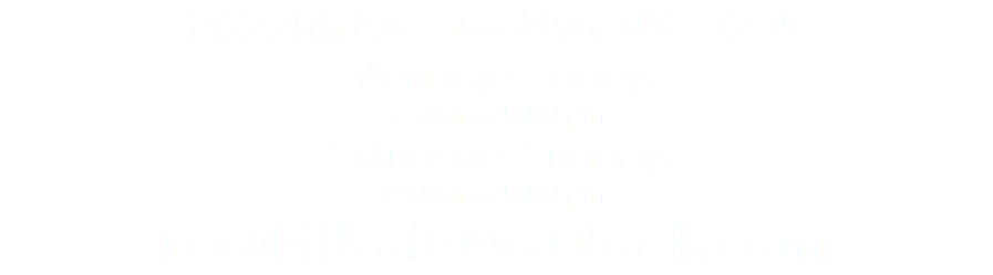 262 4th Ave Brooklyn, NY 11215 Monday - Friday 7:30am - 5:00 pm
